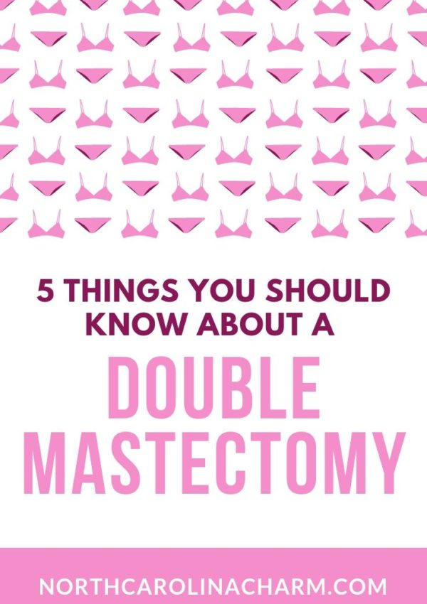 5 Things You Should Know About A Double Mastectomy